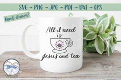 All I Need is Jesus and Tea- Religion svg dxf Product Image 2