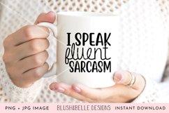 I Speak Fluent Sarcasm - PNG, JPG Product Image 2
