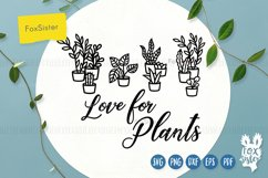 Love for plants svg, Gardening Vector Cut File, plant svg Product Image 1