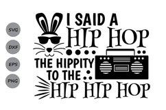 I Said A Hip Hop The Hippity To The Hip Hip Hop Svg. Product Image 1