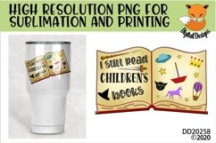 I Still Read Children's Books Teacher School Sublimation Product Image 1