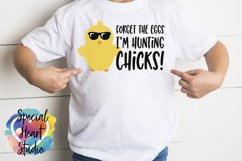 Forget the eggs I'm hunting chicks - Easter SVG Boy Easter Product Image 1