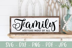Family Quote Sign SVG Cut File, Family Matters Most of All Product Image 1