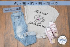 All I Need is Jesus and Tea- Religion svg dxf Product Image 3