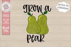Grow A Pear | Food Pun | Sublimation PNG Product Image 1