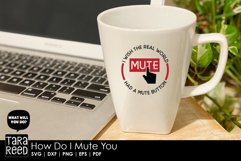 How do I Mute You - Sarcastic SVG and Cut Files for Crafters Product Image 6