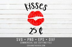Kisses 25 cents SVG - Valentines Day shirt Svg Product Image 2