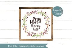 Pray More Worry Less SVG, png, eps, sublimation, printable Product Image 2