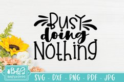 Busy Doing Nothing SVG - Funny Vacation or Retirement Quote Product Image 2