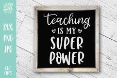 Teaching Is My Super Power, School Teacher SVG Cut File Product Image 2