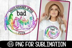 Bad Moms Club -Proud Member- Tye Dye -PNG for Sublimation Product Image 1