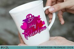Be My Valentine Sublimation Design PNG Product Image 2