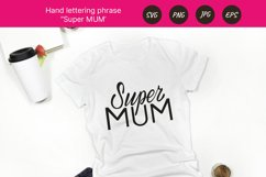 Mother's day lettering phrase Super MUM. Sublimation SVG Product Image 2