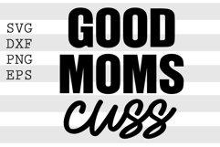 Good moms cuss SVG Product Image 1