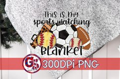 This is My Sports Watching Blanket PNG Sublimation Product Image 1