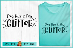 Dog Hair Is My Glitter SVG - Dog SVG - Dog Quotes SVG Product Image 1