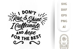 Coffee Svg Cut File - I Don't Rise and Shine Svg Product Image 3
