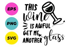 This Wine Is Awful, Get Me Another Glass SVG Cut File Product Image 1
