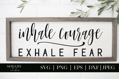 Inhale Courage Exhale Fear SVG Cut File - SVG PNG JPEG DXF Product Image 1