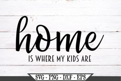 Home Is Where My Kids Are SVG Product Image 2