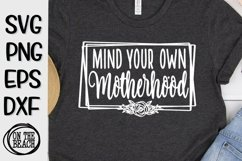 Mind Your Own Motherhood - Flowers - SVG PNG EPS DXF Product Image 1