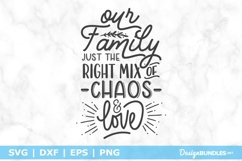 Our Family Just The Right Mix of Chaos & Love SVG File Product Image 1