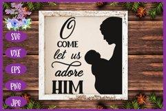 Christmas SVG | Nativity SVG | O Come Let Us Adore Him SVG Product Image 3