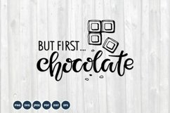 But first Chocolate SVG PNG Vector Eps. Lettering SVG quote Product Image 1