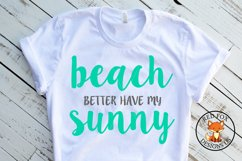 Beach Better Have My Sunny SVG | Summer Cut Files Product Image 1