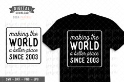 Making the World a Better Place since 2003 Birthday SVG Product Image 1