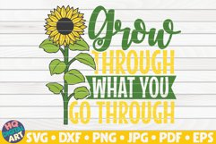 Grow through what you go through SVG | Sunflower SVG Product Image 1