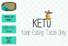 KETO Keep Eating Tacos Only Sublimation Design Product Image 1