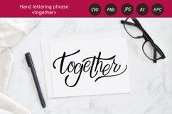 Together. Hand letttering phrase. PNG sublimation , SVG, Eps Product Image 1