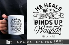 He Heals The Brokenhearted SVG | Bible Verse SVG Cut File Product Image 2