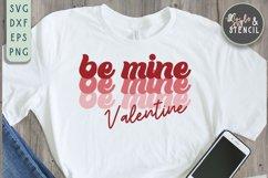 Valentine Be Mine Retro SVG - PNG, DXF, EPS, SVG, Cut File Product Image 1