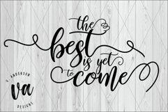The Best is Yet to Come SVG Product Image 1