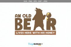 An Old Bear Lives Here with his Honey - svg & printable Product Image 2