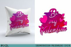 Be My Valentine Sublimation Design PNG Product Image 1