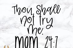 Thou Shall Not Try Me Mom 24/7 SVG Product Image 2