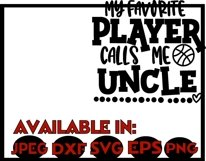 Basketball SVG DXF JPEG Silhouette Cameo Cricut calls uncle Product Image 3
