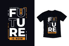 Future is now modern typography quote t shirt design Product Image 1