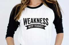 Fitness Quotes, Weakness Not Today Workout Quote SVG Product Image 5