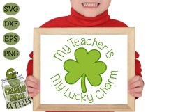 My Teacher is my Lucky Charm - St Patrick's Day SVG File Product Image 1