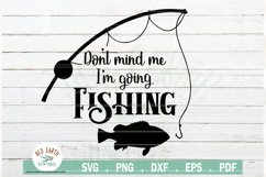 Fishing quote svg, Don't mind me i'm going fishing SVG,PNG Product Image 2