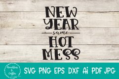 New Year same Hot Mess SVG Product Image 1