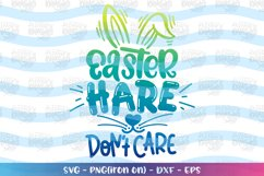 Easter svg Easter Hare Don't Care svg Easter Bunny cute Product Image 1