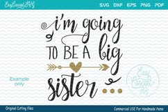 I'm Going To Be A Big Sister, SVG DXF Png Eps Pdf Studio Vector Cut Files Product Image 1