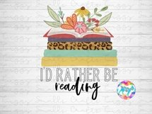 Id rather be reading - Funny book lover sublimation design Product Image 2