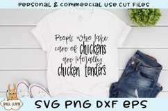 People Who Care For Chickens are Literally Chicken Tenders Product Image 4