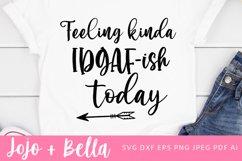 Feeling Kinda IDGAF-ish SVG - Mom SVG Product Image 1